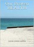 OUR BROKEN HEALTH
