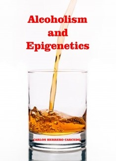 ALCOHOLISM AND EPIGENETICS