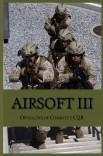 Airsoft III: Operações de combate e CQB