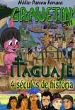 GRAVETIN - Itaguajé, 4 séculos de história