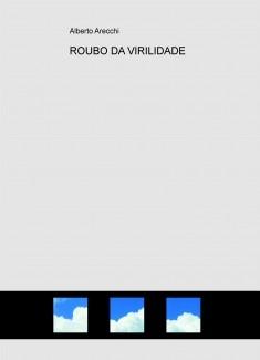 ROUBO DA VIRILIDADE