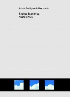 Stultus Maximus brasiliensis