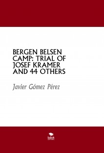 BERGEN BELSEN CAMP: TRIAL OF JOSEF KRAMER AND 44 OTHERS