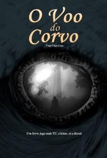 O Voo do Corvo - Um livro-jogo onde TU, o leitor, és o Herói