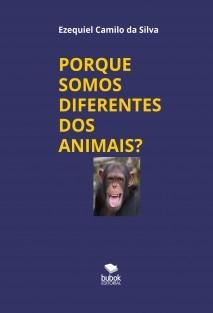PORQUE SOMOS DIFERENTES DOS ANIMAIS?