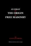 An essay on the origin of Free Masonry