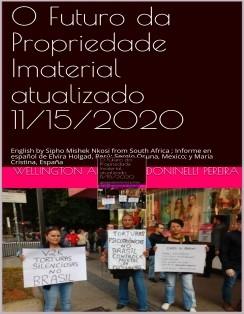O Futuro da Propriedade Imaterial atualizado 11/15/2020 / English by Sipho Mishek Nkosi from South Africa ; Informe en español de Elvira Holgad, Perú; Sergio Osuna, Mexico; y Maria Cristina, España