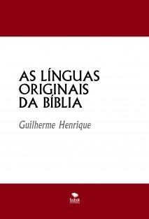 AS LÍNGUAS ORIGINAIS DA BÍBLIA