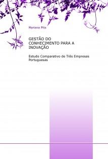 Gestão do Conhecimento para a Inovação: Estudo Comparativo de Três Empresas Portuguesas