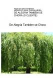 DE ALEGRIA TAMBÉM SE CHORA (O CLIENTE)