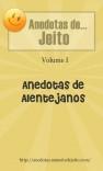 Anedotas de Jeito - Volume 1: anedotas de alentejanos