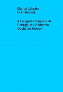 A Geografia Sagrada de Portugal e a Anatomia Oculta do Homem
