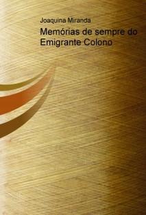 Memórias de sempre do Emigrante Colono