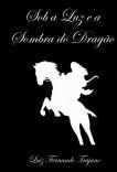 Sob a Luz e a Sombra do Dragão
