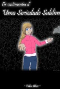 Os Sentimentos d'Uma Sociedade Sublime