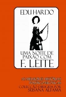 UMA NOITE DE PAIXÃO COM F. LEITE