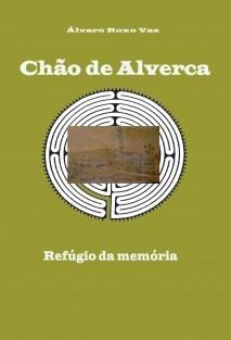 Chão de Alverca Refúgio da memória