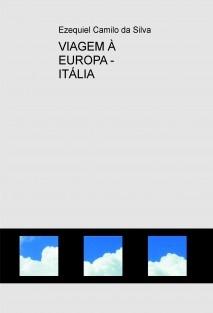 VIAGEM À EUROPA - ITÁLIA