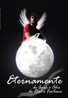 Eternamente - Do amor o ódio do real a fantasia