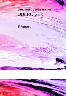 Quero Ser  -1º volume -