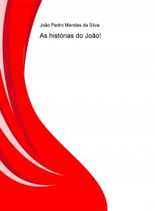 As histórias do João!