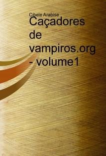 Caçadores de vampiros.org - volume1