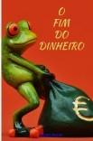 O fim do dinheiro
