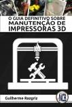 O Guia Definitivo sobre Manutenção de Impressoras 3D