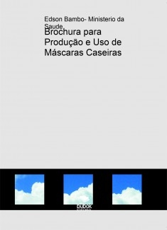 Brochura para Produção e Uso de Máscaras Caseiras