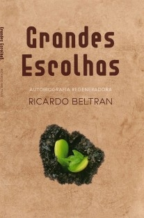 GRANDES ESCOLHAS: AUTOBIOGRAFIA REGENERADORA