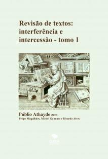 Revisão de textos: interferência e intercessão - tomo 1