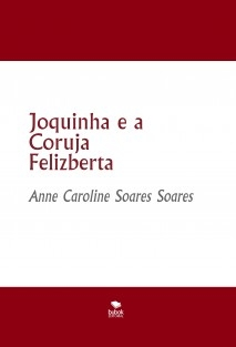 Joquinha e a Coruja Felizberta