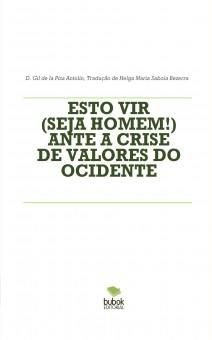 ESTO VIR (SEJA HOMEM!) ANTE A CRISE DE VALORES DO OCIDENTE