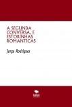 A SEGUNDA CONVERSA, E ESTORINHAS ROMANTICAS