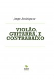 VIOLÃO, GUITARRA, E CONTRABAIXO