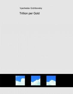 Trillion per Gold