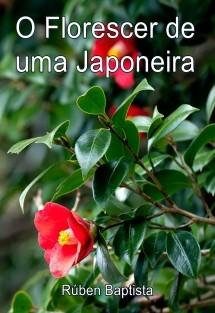 O Florescer de uma Japoneira