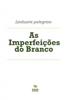 AS IMPERFEIÇÕES DO BRANCO