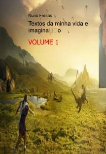 Textos da minha vida e imaginação - VOLUME 1