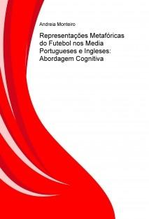 Representações Metafóricas do Futebol nos Media Portugueses e Ingleses: Abordagem Cognitiva
