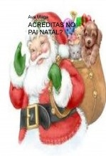 ACREDITAS NO PAI NATAL?
