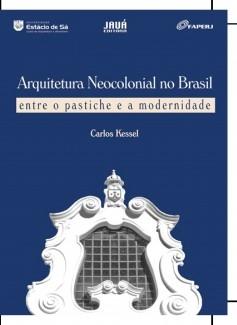 Arquitetura Neocolonial no Brasil - do pastiche a modernidade