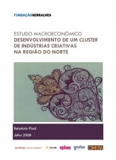 Estudo Macroeconómico – Desenvolvimento de um Cluster de Indústrias Criativas na Região do Norte