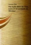 Ha muito alem da Vida - LIvro 01 - O condado de Windsor
