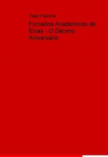 Académicos de Elvas - O Décimo Aniversário
