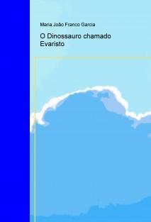 O Dinossauro chamado Evaristo