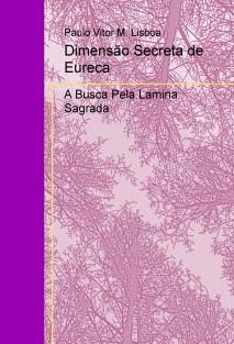 Dimensão Secreta de Eureca...A Busca Pela Lamina Sagrada