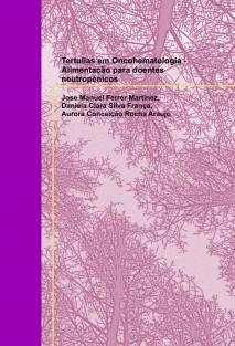 Tertulias em Oncohematologia - Alimentação para doentes neutropénicos-