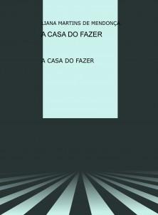 A CASA DO FAZER