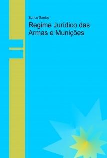 Regime Jurídico das Armas e Munições